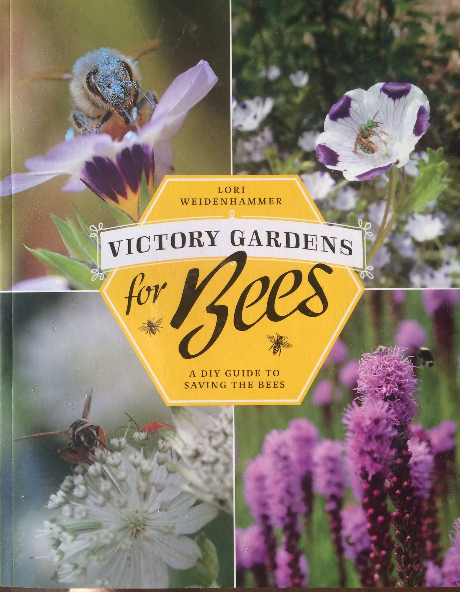 "Celebrating Lori Weidenhammer's ""Victory Gardens for Bees""."